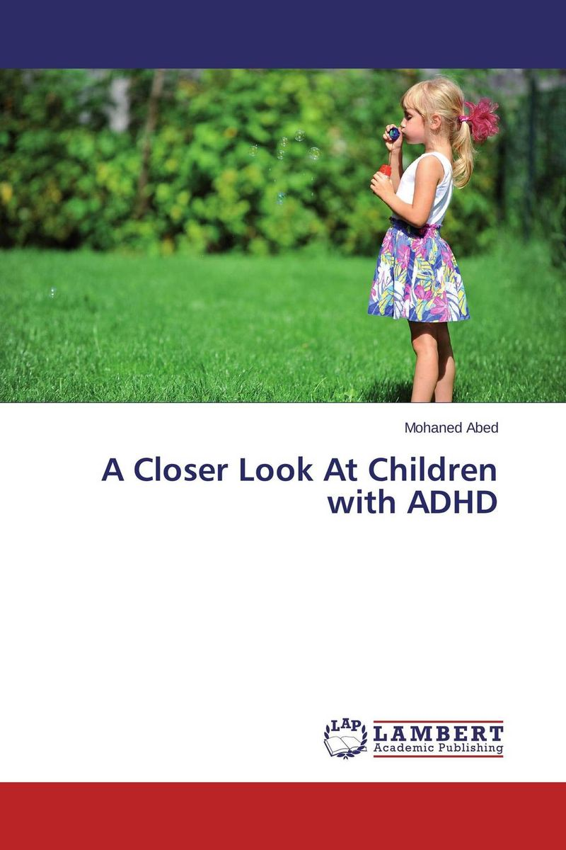 A Closer Look At Children with ADHD margaretha dramsdahl adults with attention deficit hyperactivity disorder