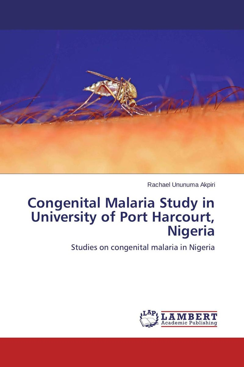 Congenital Malaria Study in University of Port Harcourt, Nigeria