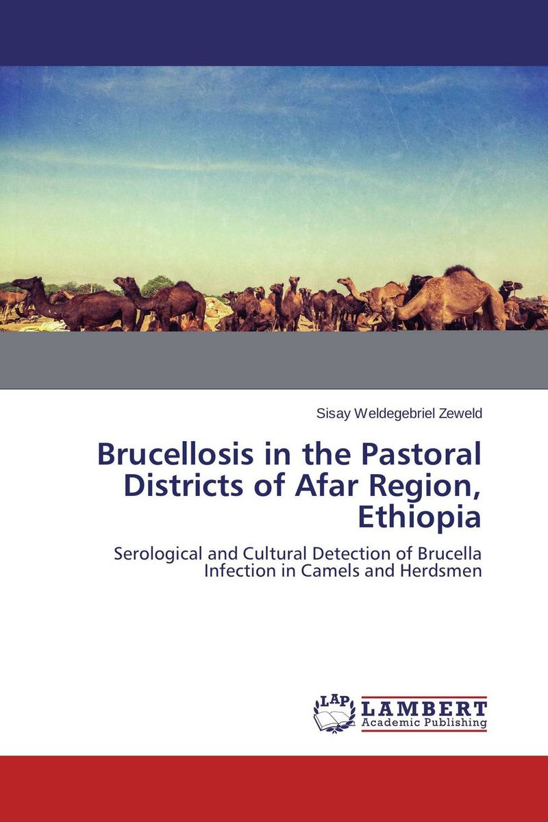 Brucellosis in the Pastoral Districts of Afar Region, Ethiopia prevalence of bovine cysticercosis taeniasis at yirgalem ethiopia