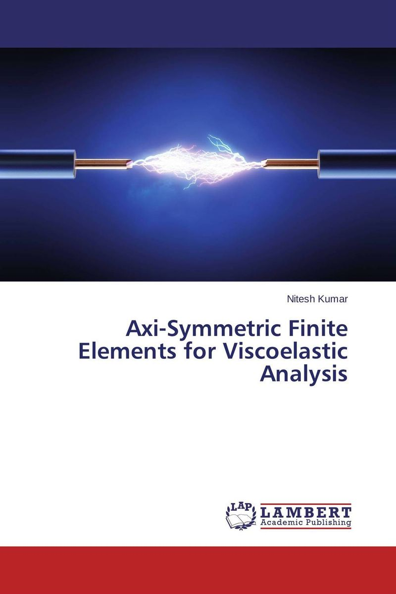 Axi-Symmetric Finite Elements for Viscoelastic Analysis