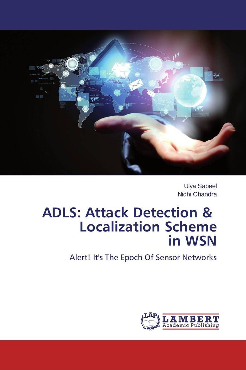 ADLS: Attack Detection & Localization Scheme in WSN intrusion detection system architecture in wireless sensor network