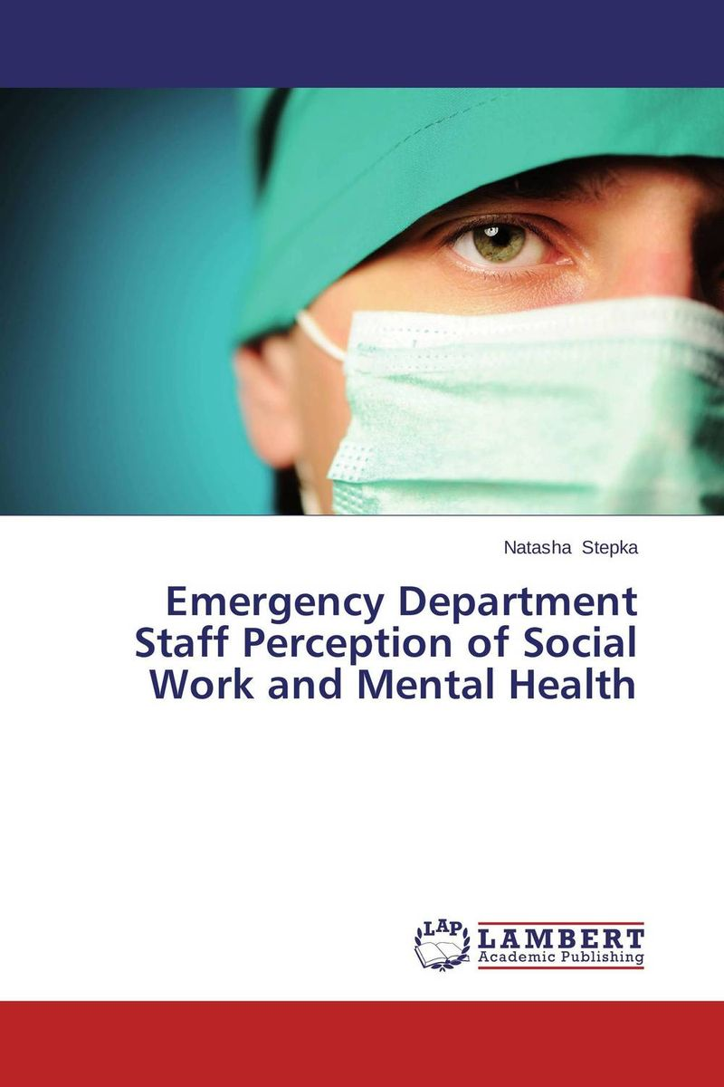 Emergency Department Staff Perception of Social Work and Mental Health