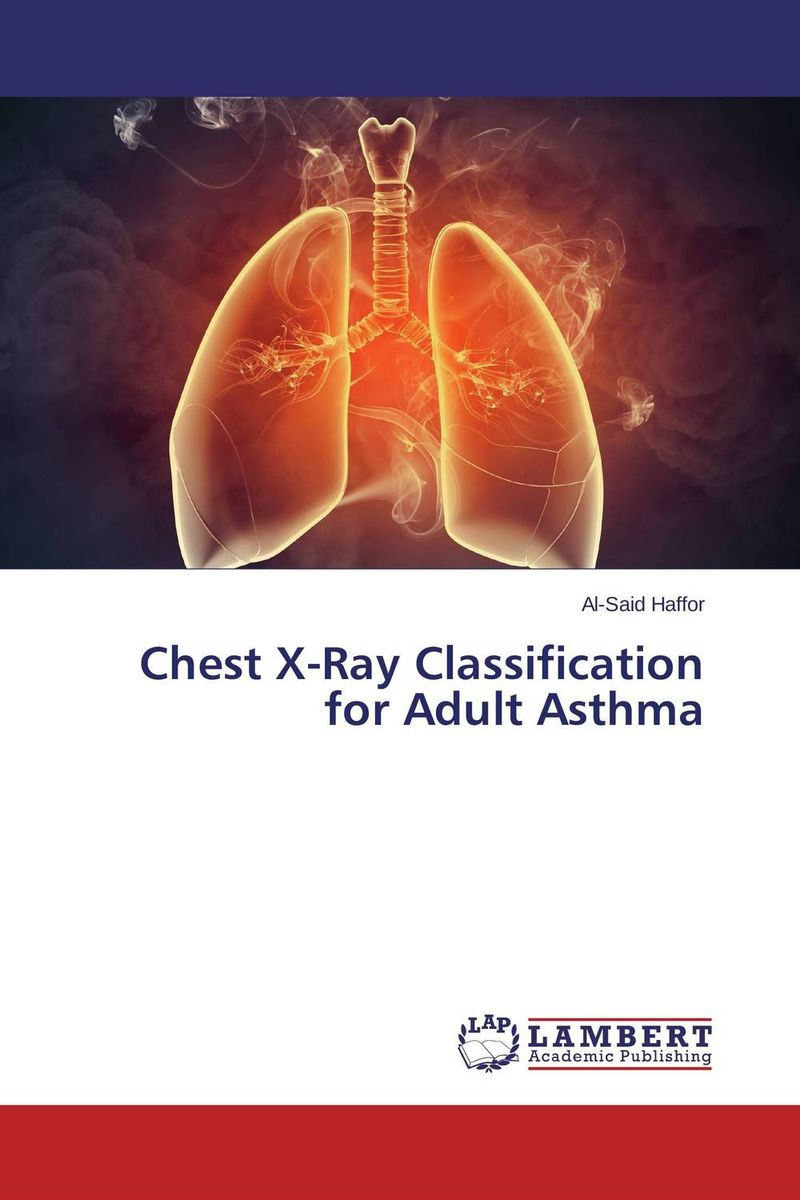 Chest X-Ray Classification for Adult Asthma ranju bansal rakesh yadav and gulshan kumar asthma molecular basis and treatment approaches
