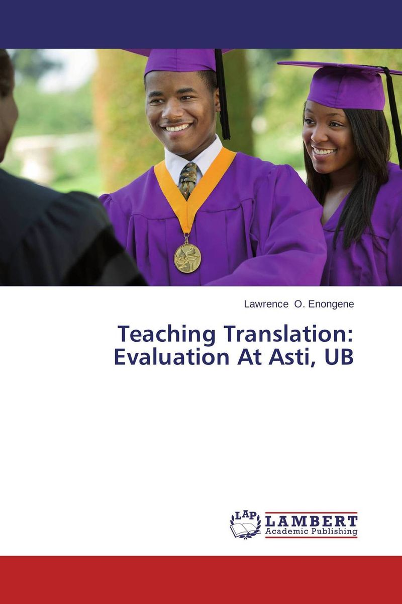 Teaching Translation: Evaluation At Asti, UB the role of evaluation as a mechanism for advancing principal practice