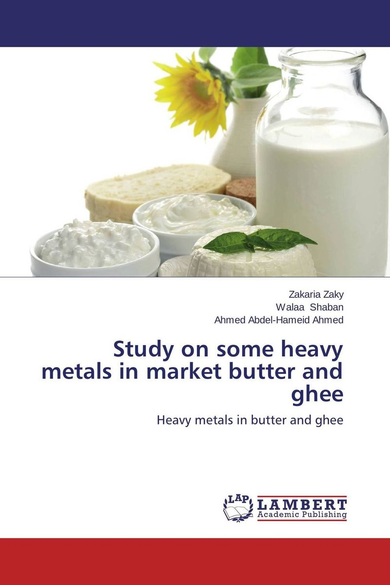 Study on some heavy metals in market butter and ghee marwan a ibrahim effect of heavy metals on haematological and testicular functions
