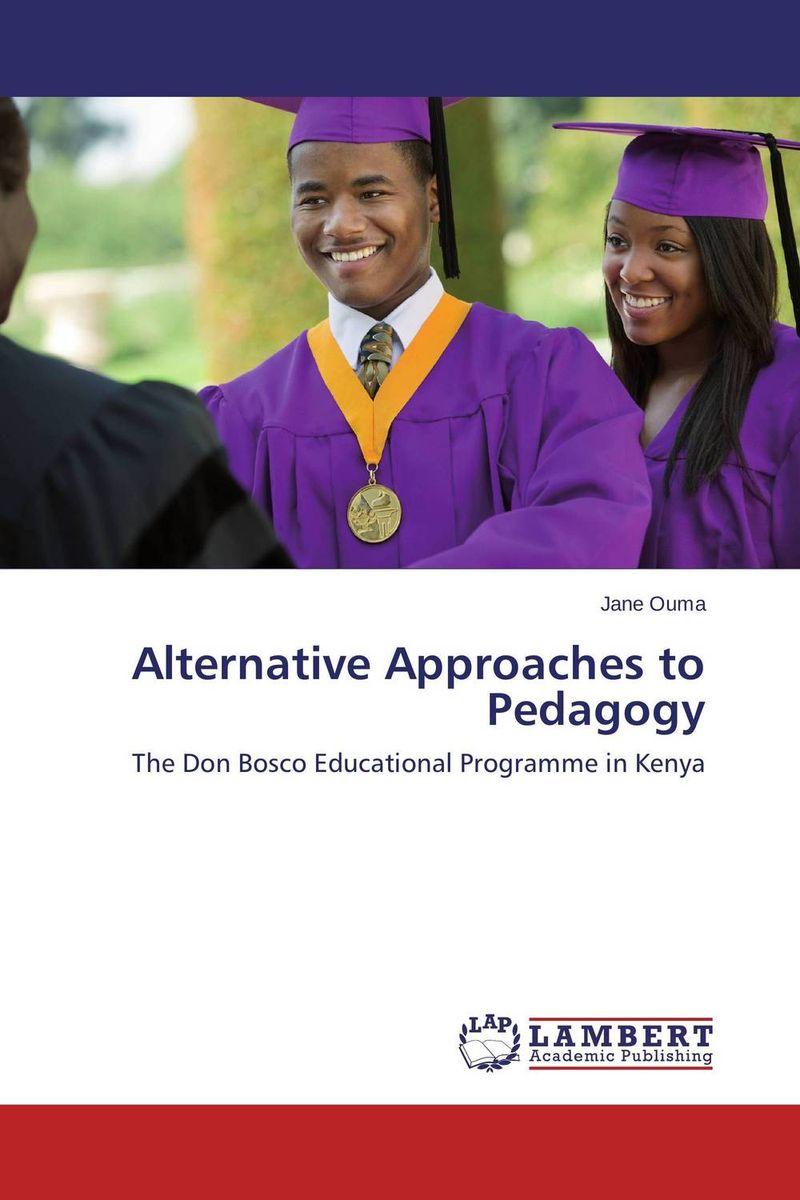 Alternative Approaches to Pedagogy jane ouma alternative approaches to pedagogy