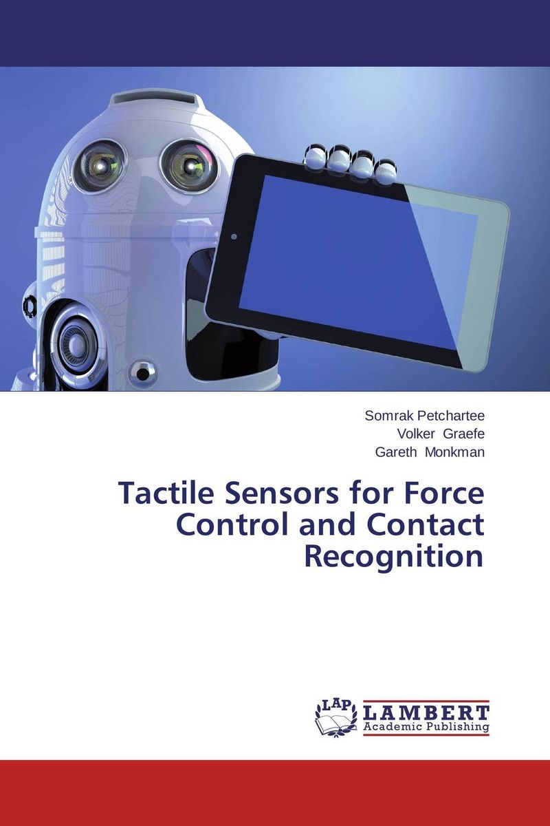 Tactile Sensors for Force Control and Contact Recognition