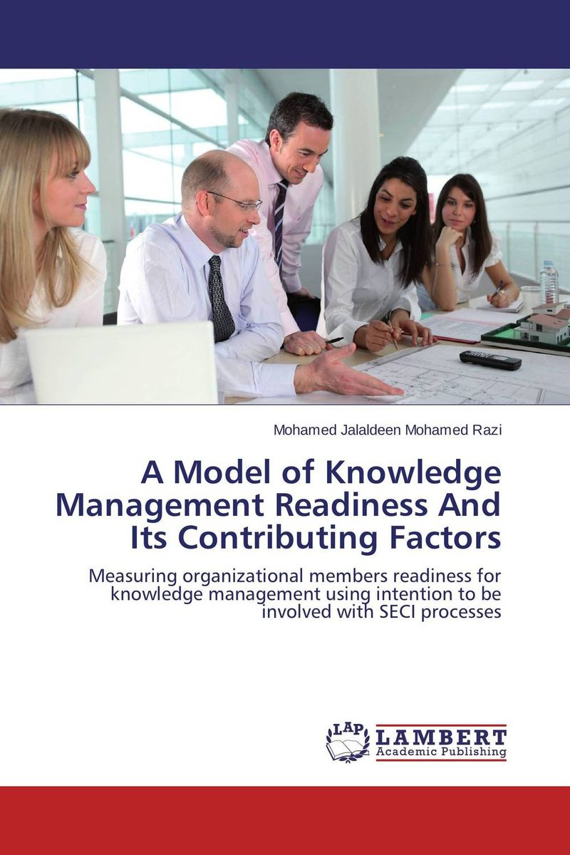 A Model of Knowledge Management Readiness And Its Contributing Factors introducing knowledge management metrics model