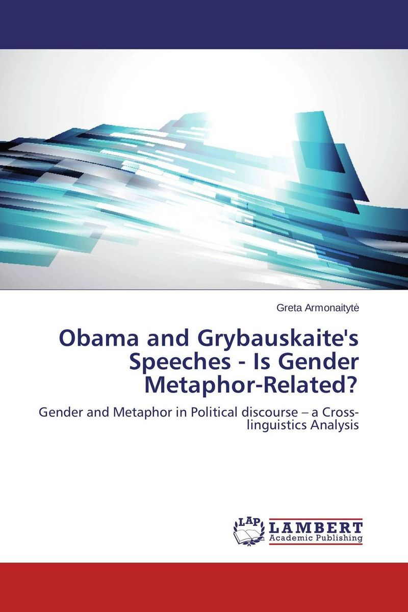 Obama and Grybauskaite's Speeches - Is Gender Metaphor-Related? illness as metaphor and aids and its metaphors