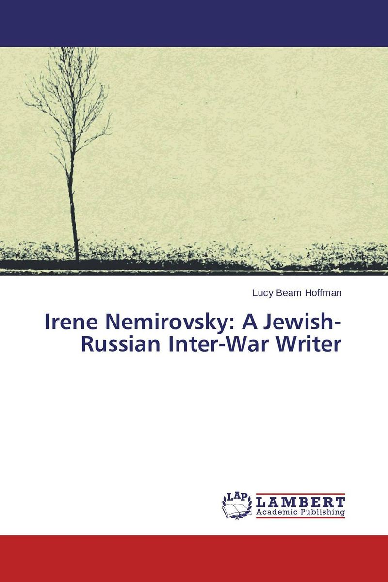 Irene Nemirovsky: A Jewish-Russian Inter-War Writer what she left