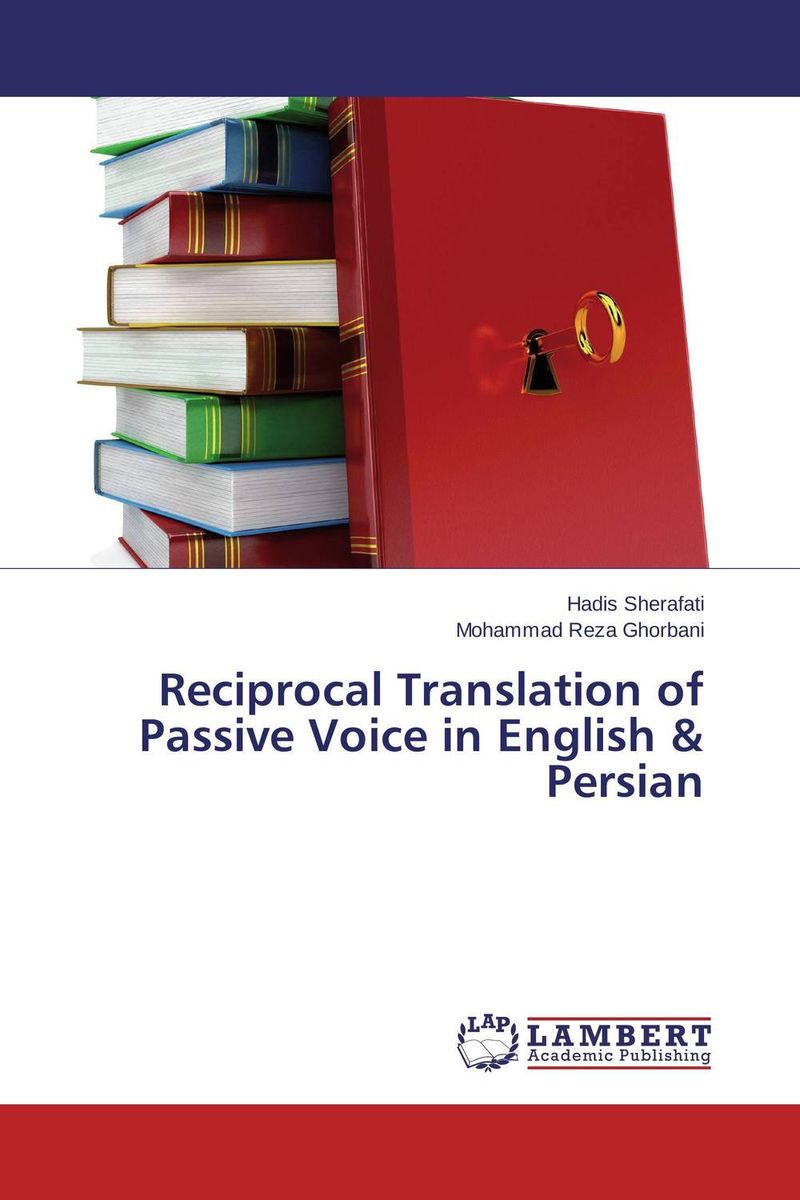 Reciprocal Translation of Passive Voice in English & Persian rendering neologisms from english into persian avatar