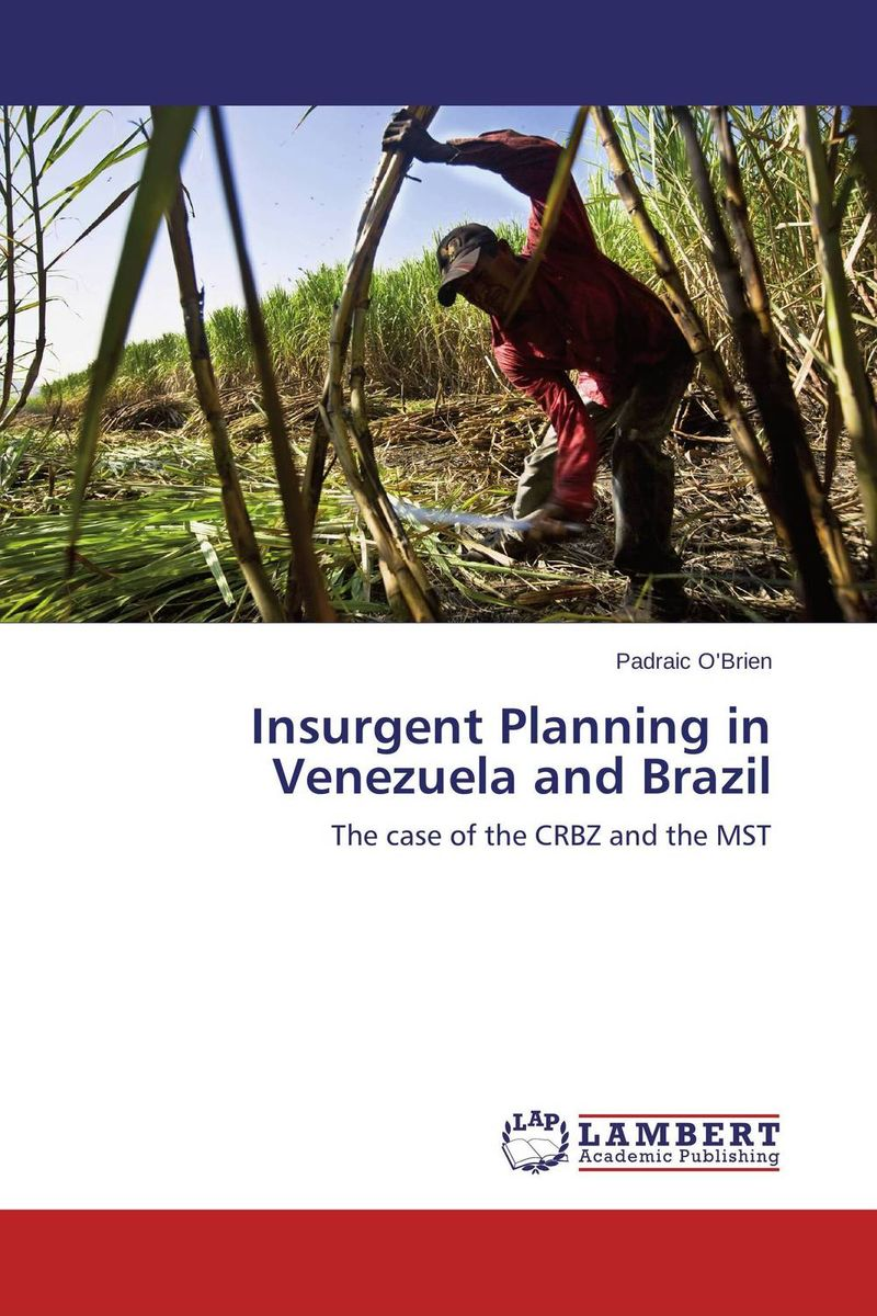 Insurgent Planning in Venezuela and Brazil insurgent