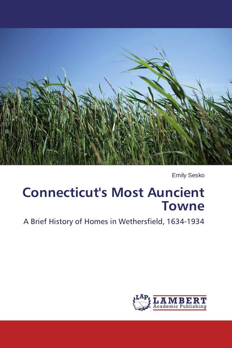 Connecticut's Most Auncient Towne silas taylor the history and antiquities of harwich and dovercourt in the county of essex