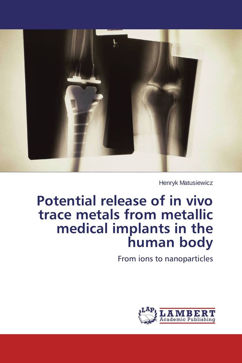 Potential release of in vivo trace metals from metallic medical implants in the human body