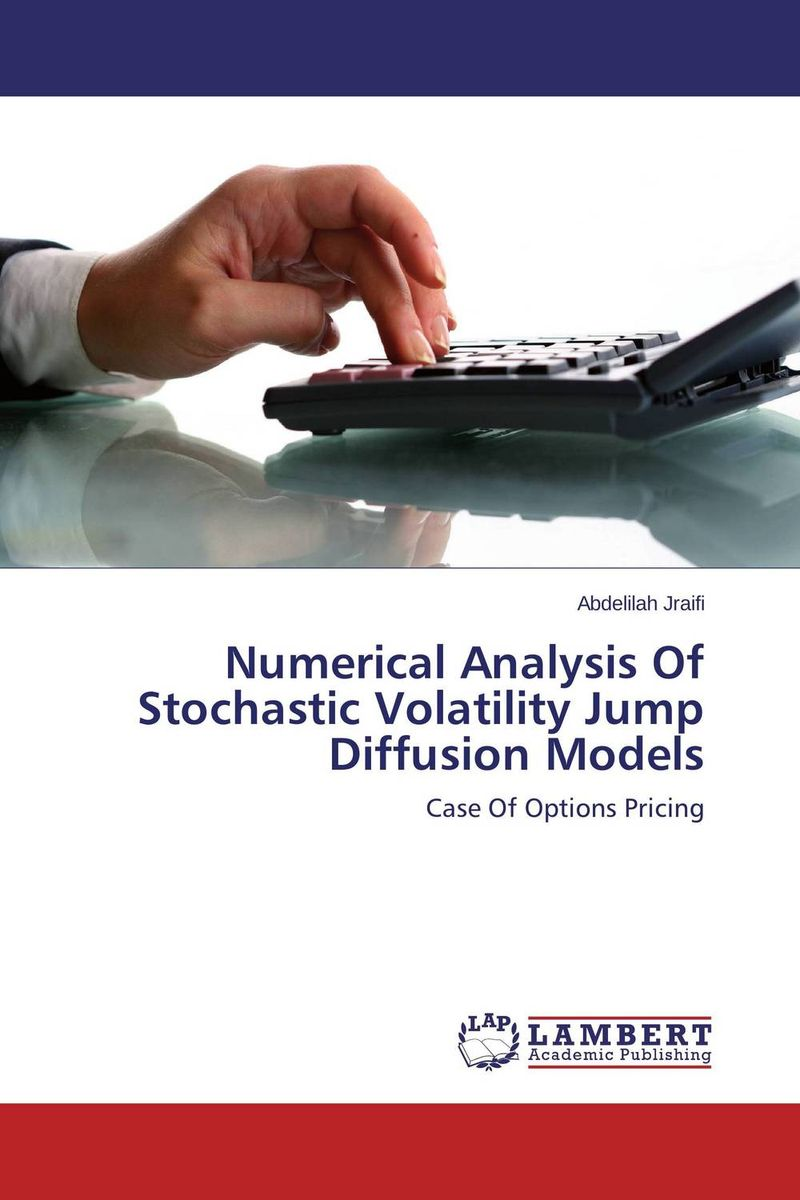 Numerical Analysis Of Stochastic Volatility Jump Diffusion Models a m nagy on the numerical solutions of ill posed problems