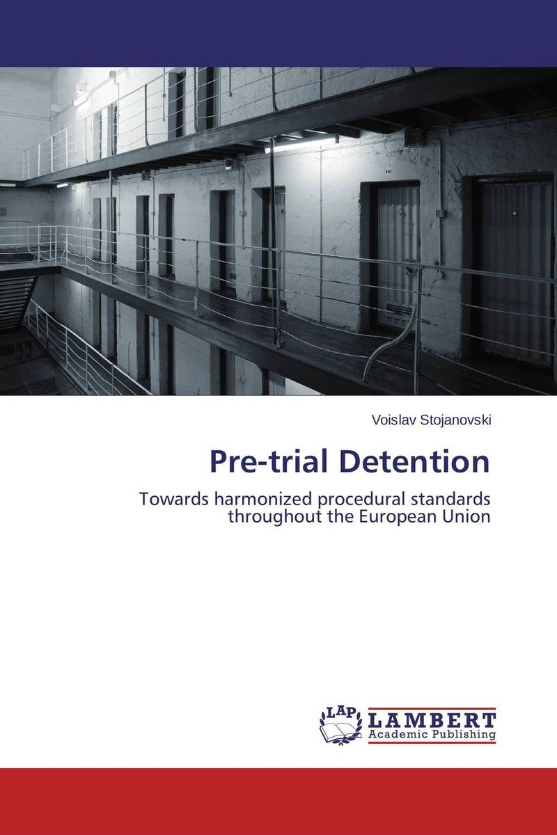 Pre-trial Detention in the name of the law – confessions of a trial lawyer