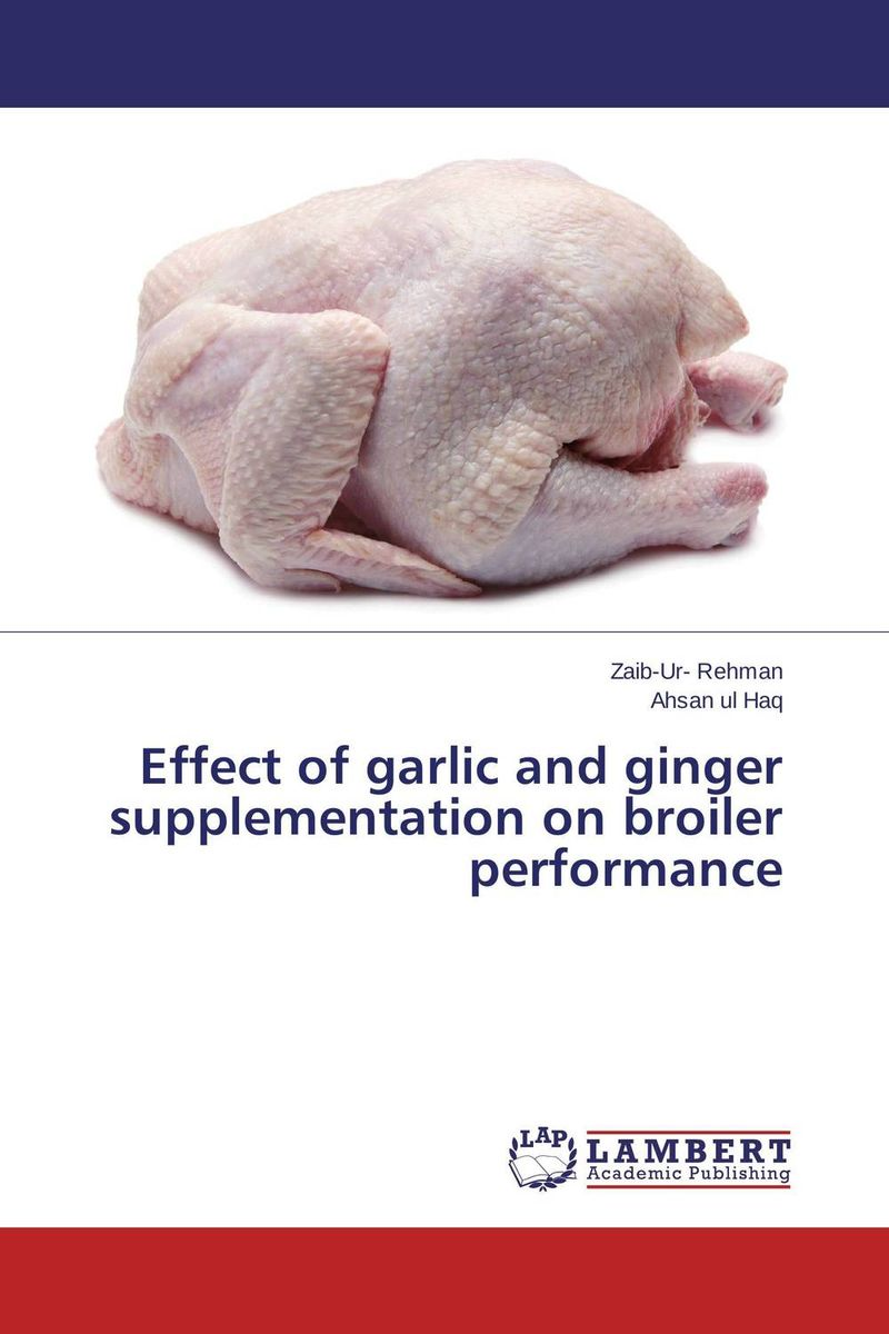 купить Effect of garlic and ginger supplementation on broiler performance недорого