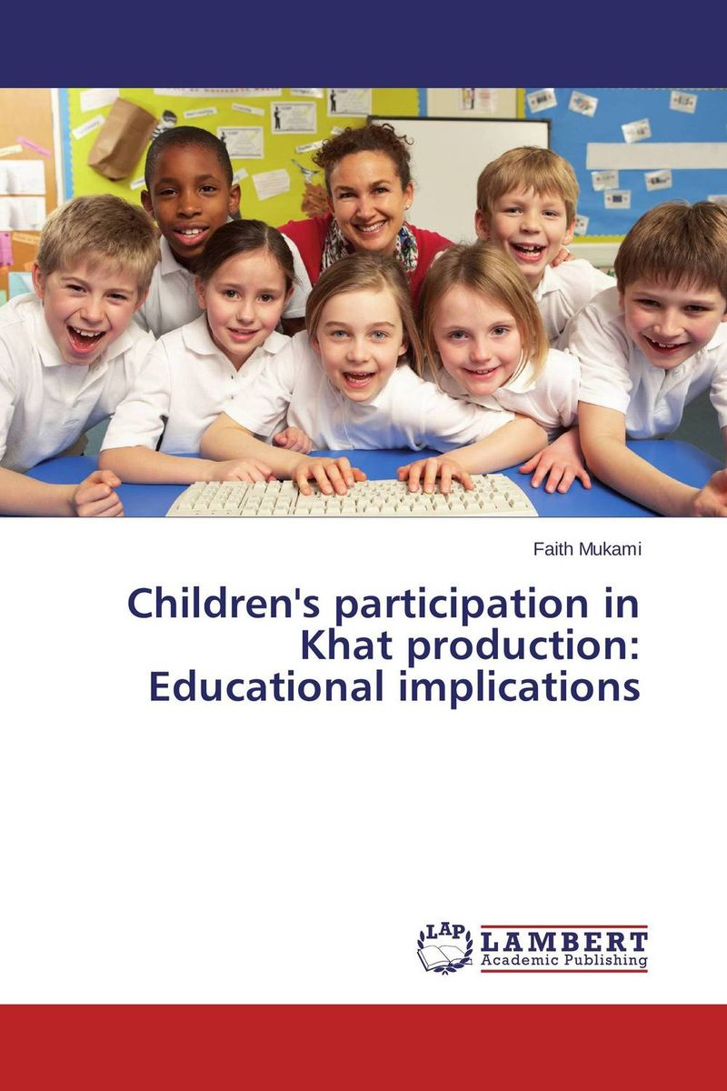 Children's participation in Khat production: Educational implications effects of khat catha edulis exercise