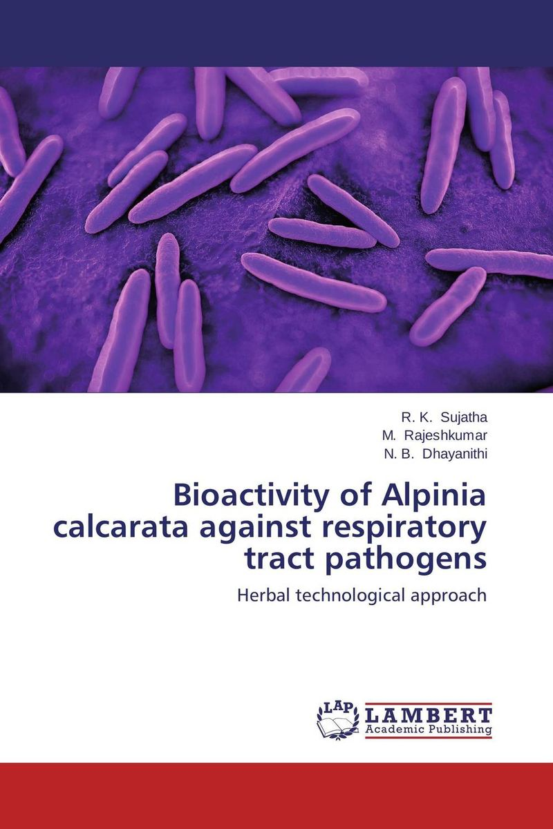 Bioactivity of Alpinia calcarata against respiratory tract pathogens shyam kumar mishra antimicrobial drug resistance in lower respiratory tract infection