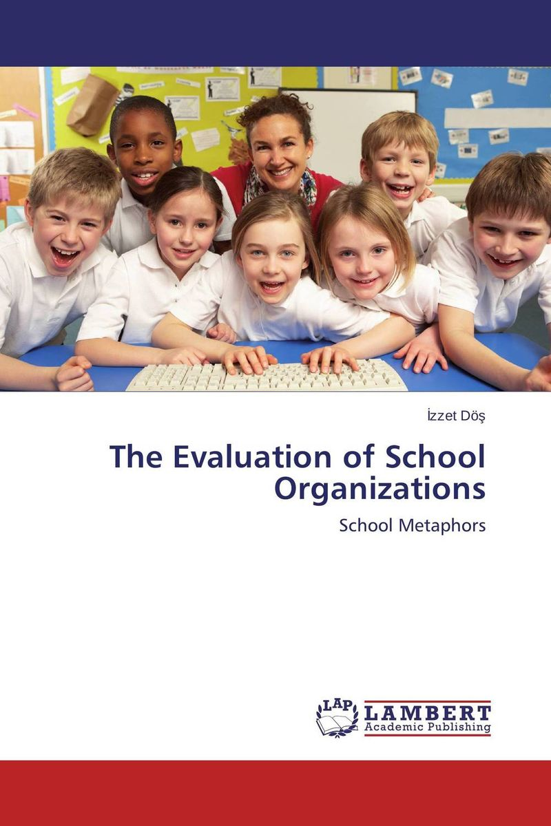 The Evaluation of School Organizations the evaluation of school organizations