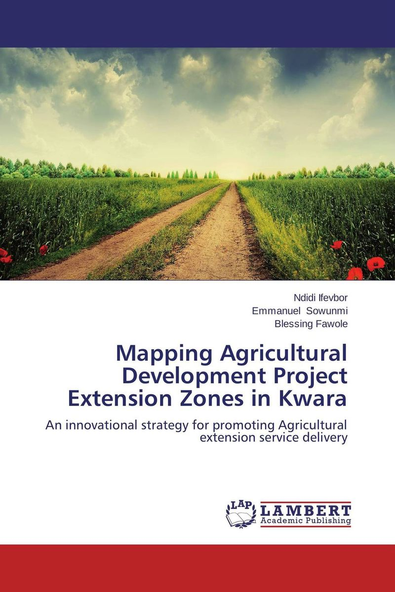 Mapping Agricultural Development Project Extension Zones in Kwara handbook of agricultural economics volume 3 agricultural development farmers farm production and farm markets handbook of agricultural economics handbook of agricultural eco