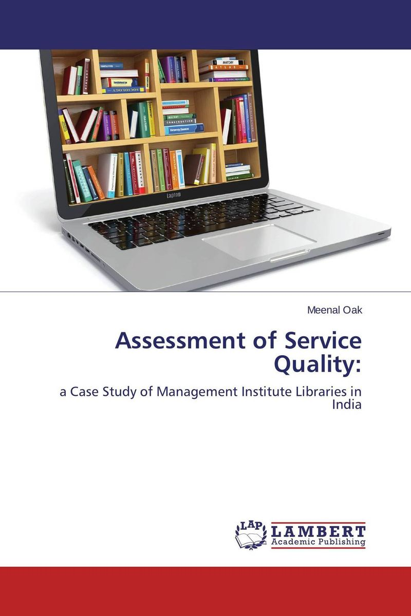 Assessment of Service Quality: seeing things as they are