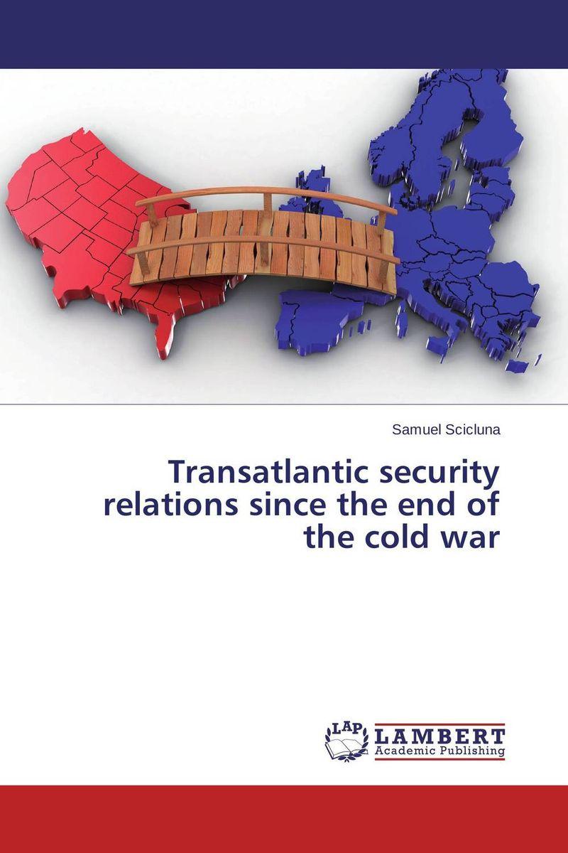 Transatlantic security relations since the end of the cold war transatlantic transatlantic bridge across forever 2 lp cd