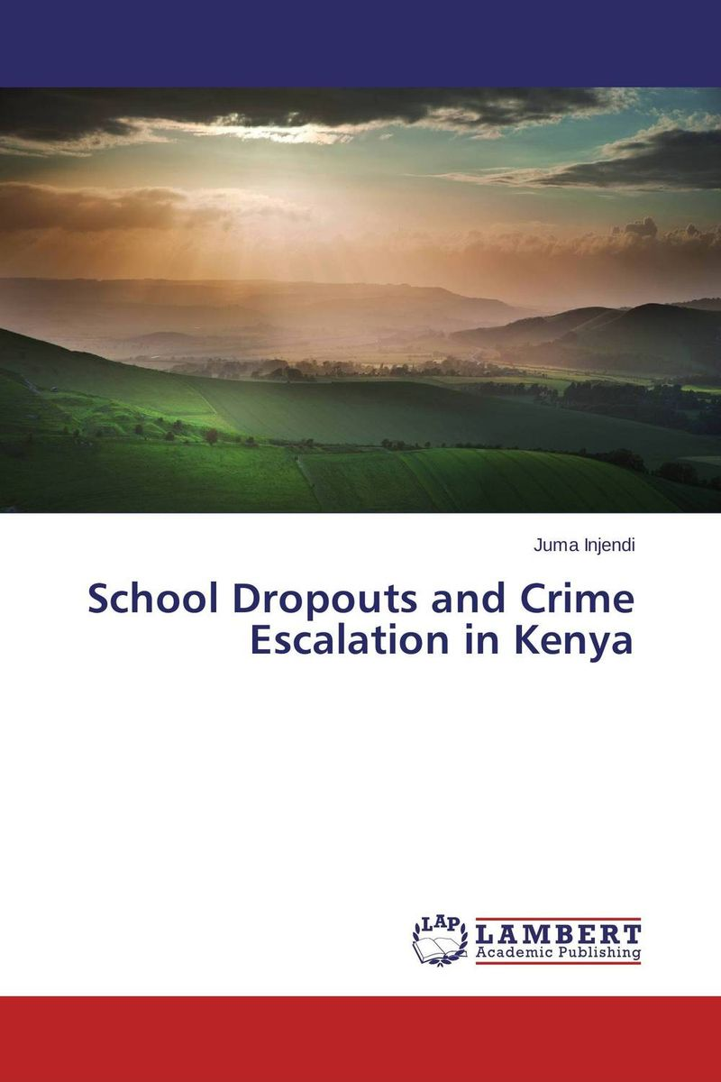 School Dropouts and Crime Escalation in Kenya lisa kohne two way language immersion students how they fare in secondary school