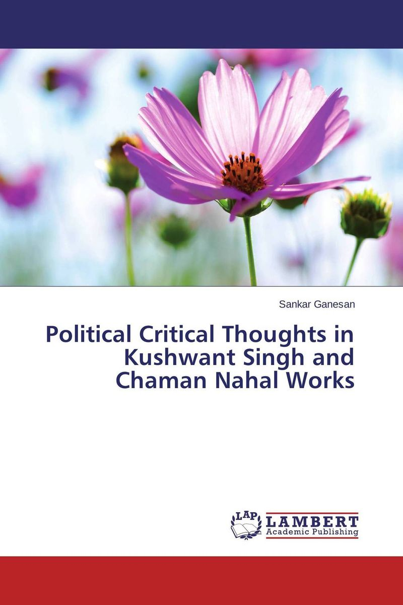 Political Critical Thoughts in Kushwant Singh and Chaman Nahal Works ripudaman singh arihant kaur bhalla and er gurkamal singh adolescents of intact families and orphanages