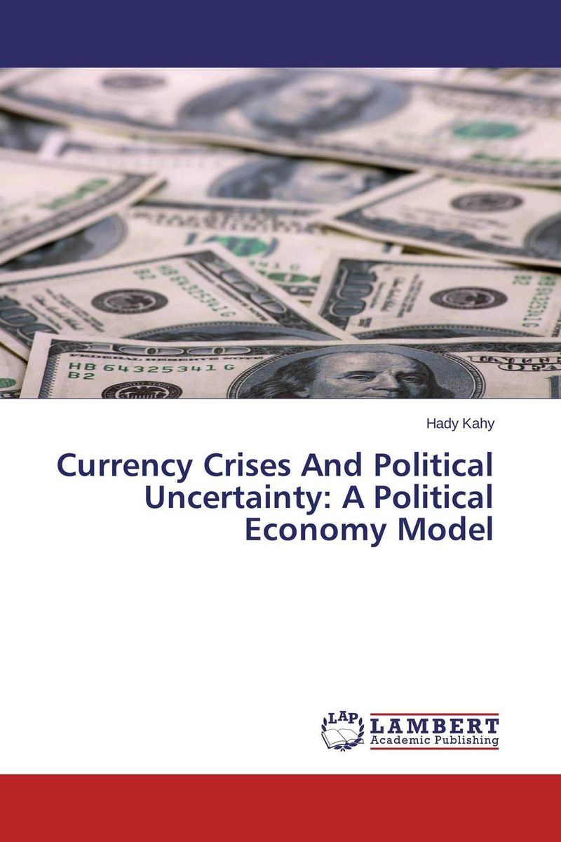 Currency Crises And Political Uncertainty: A Political Economy Model kondratieff waves cycles crises and forecasts