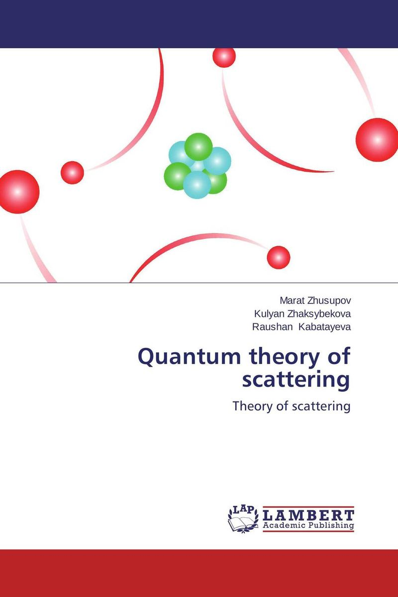 Quantum theory of scattering quantum field theory and the standard model