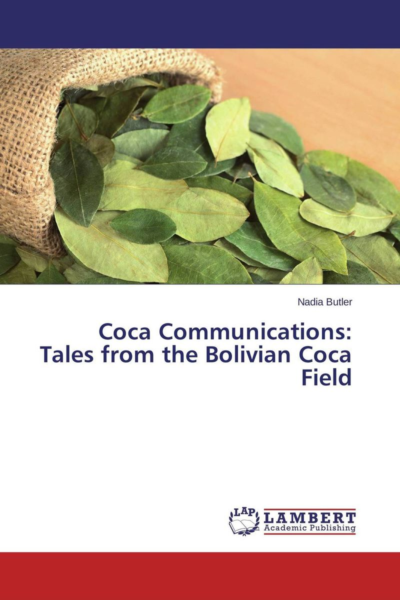 Coca Communications: Tales from the Bolivian Coca Field atamjit singh pal paramjit kaur khinda and amarjit singh gill local drug delivery from concept to clinical applications