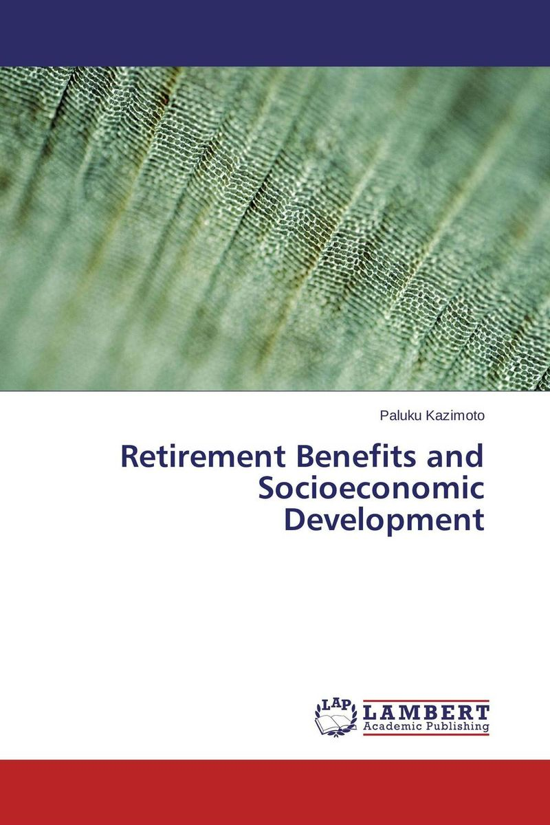 Retirement Benefits and Socioeconomic Development after you