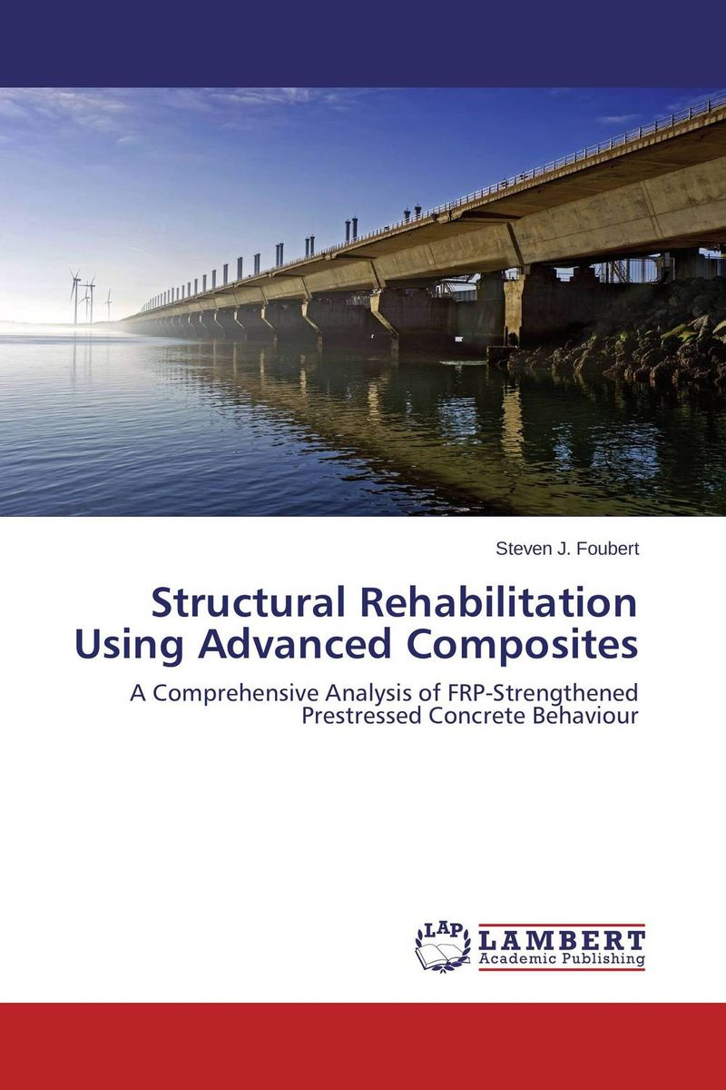 Structural Rehabilitation Using Advanced Composites composite structures design safety and innovation