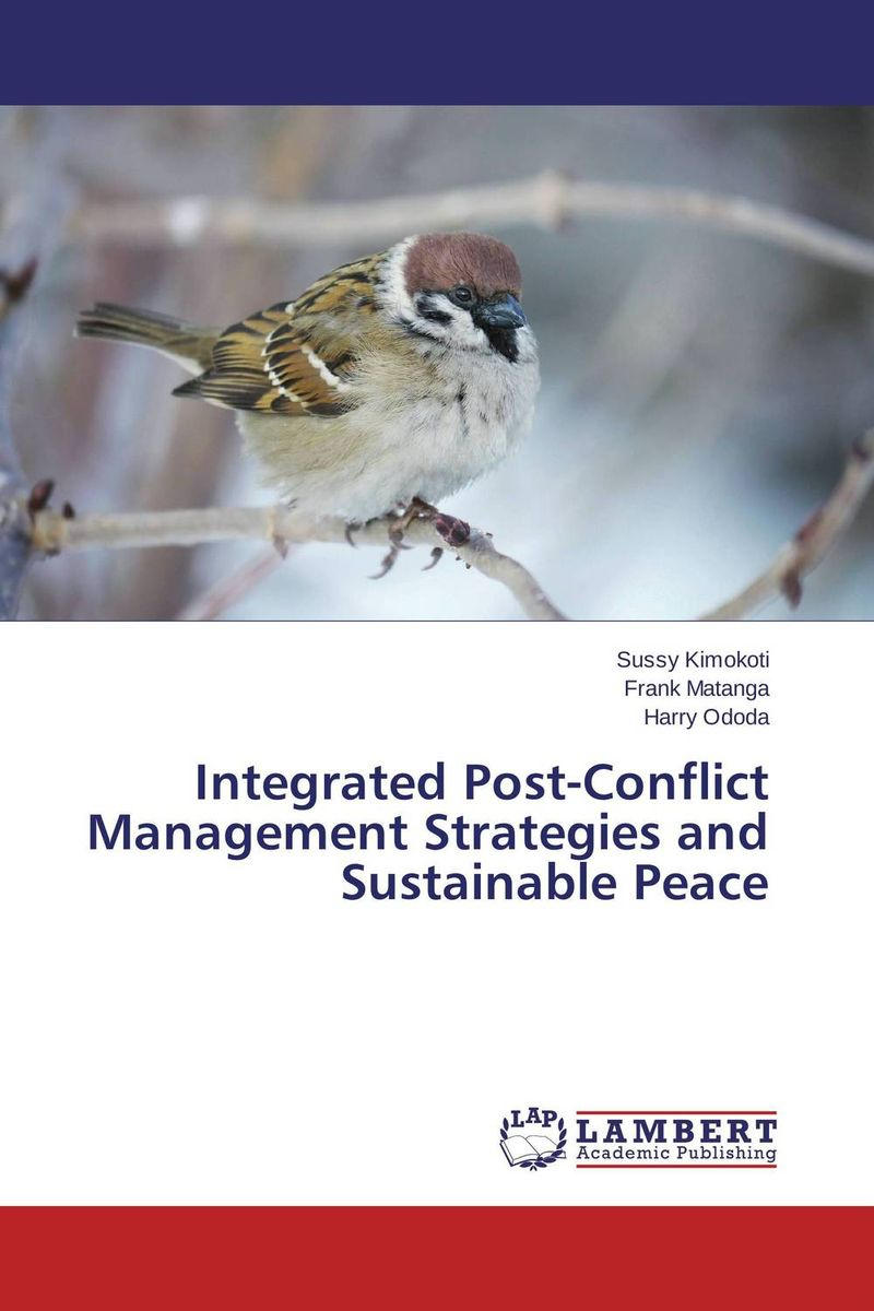 Integrated Post-Conflict Management Strategies and Sustainable Peace conflict management strategies used in higher education institutes