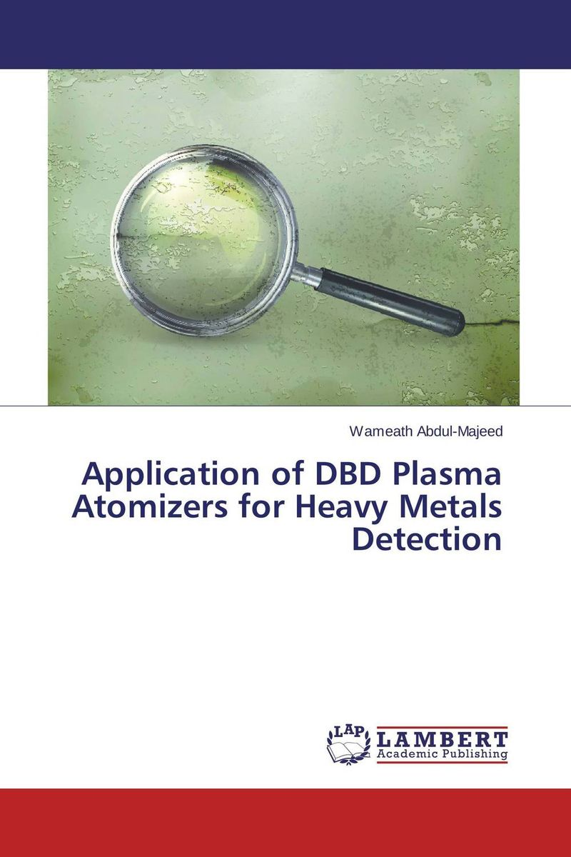 Application of DBD Plasma Atomizers for Heavy Metals Detection marwan a ibrahim effect of heavy metals on haematological and testicular functions