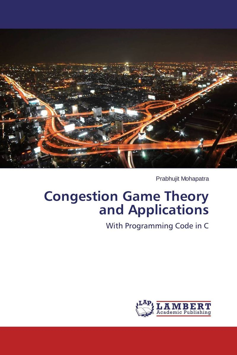 Congestion Game Theory and Applications advances in graph theory 3