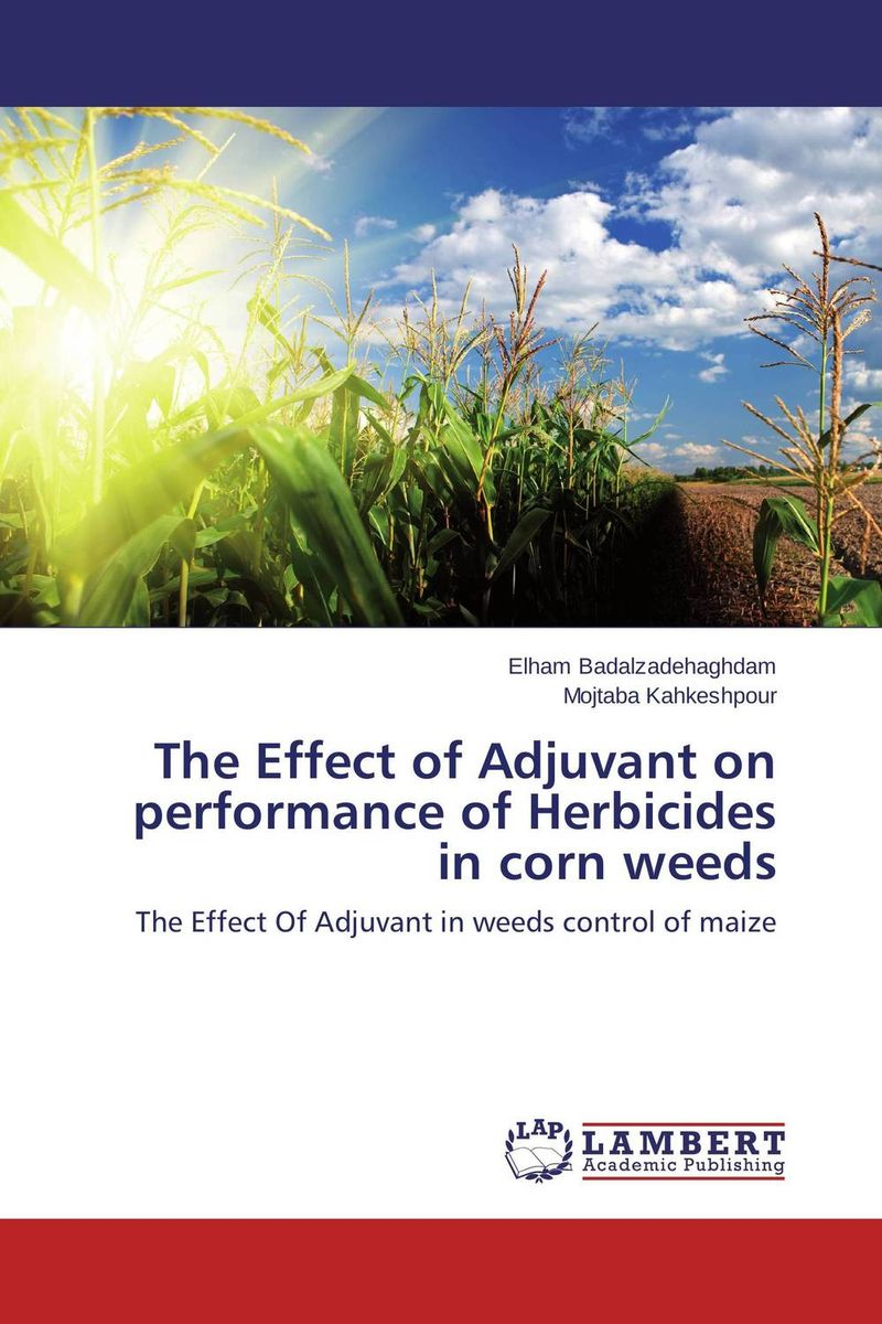 The Effect of Adjuvant on performance of Herbicides in corn weeds ajit kumar paswan and rakesh kumar efficacy of separate and premix formulation of herbicides on weeds
