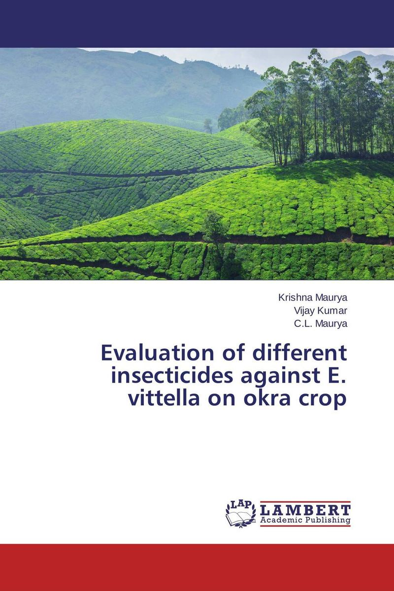 Evaluation of different insecticides against E. vittella on okra crop evaluation of the internal control practices