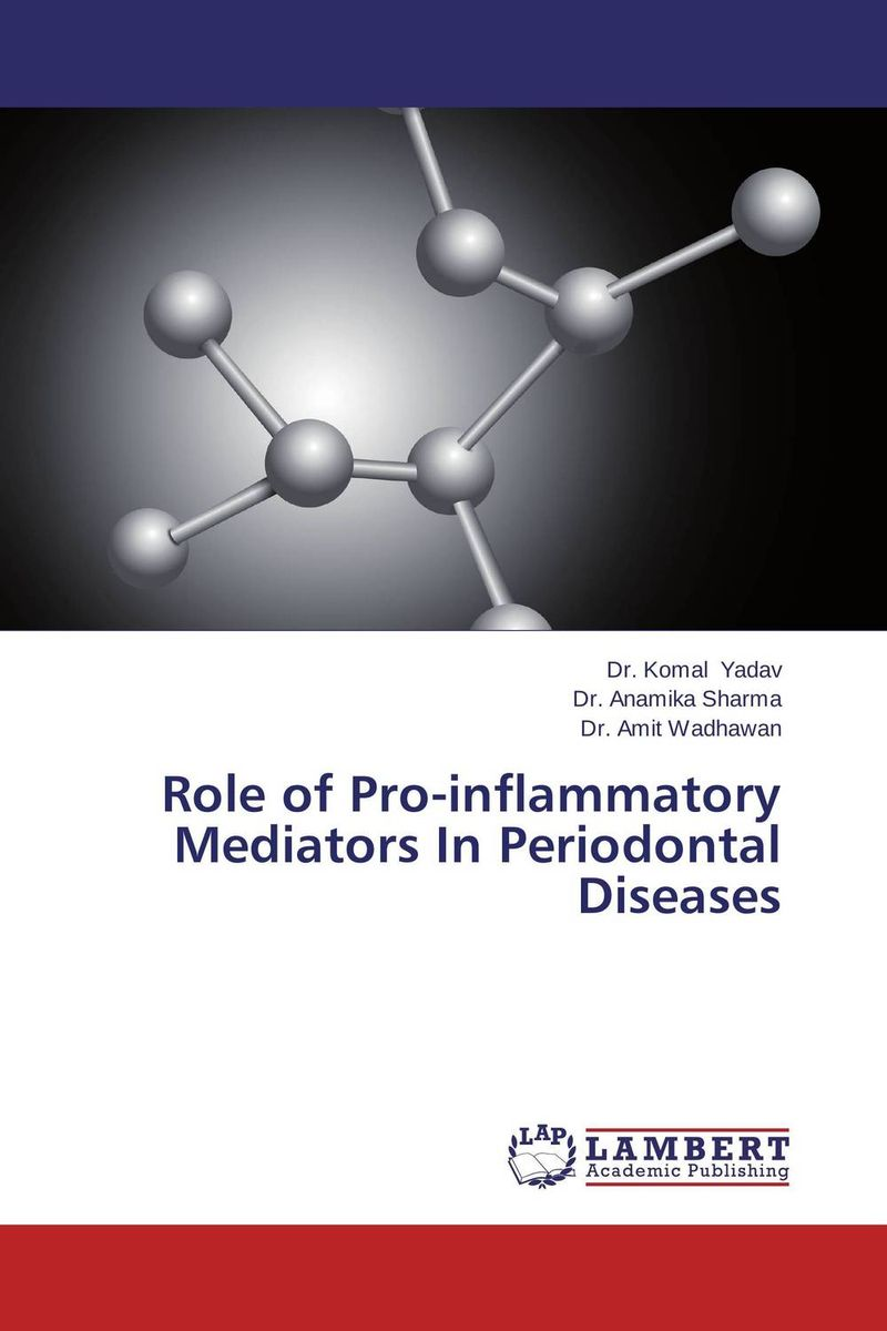 Role of Pro-inflammatory Mediators In Periodontal Diseases new arrival classification of periodontal diseases teeth model dental patient communication model process of periodontal disease