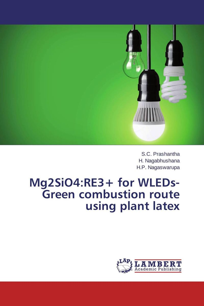 Mg2SiO4:RE3+ for WLEDs- Green combustion route using plant latex david atwood a the rare earth elements fundamentals and applications