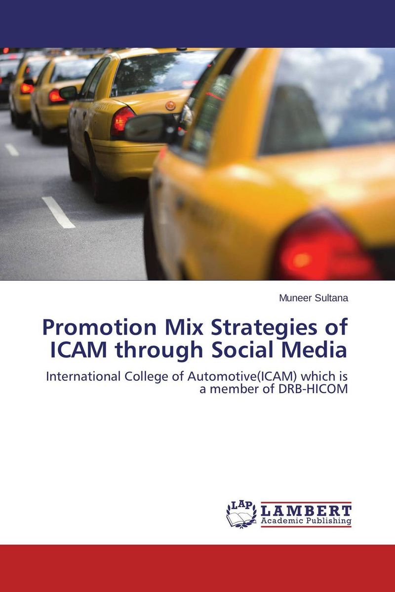 Promotion Mix Strategies of ICAM through Social Media promotion mix strategies of icam through social media