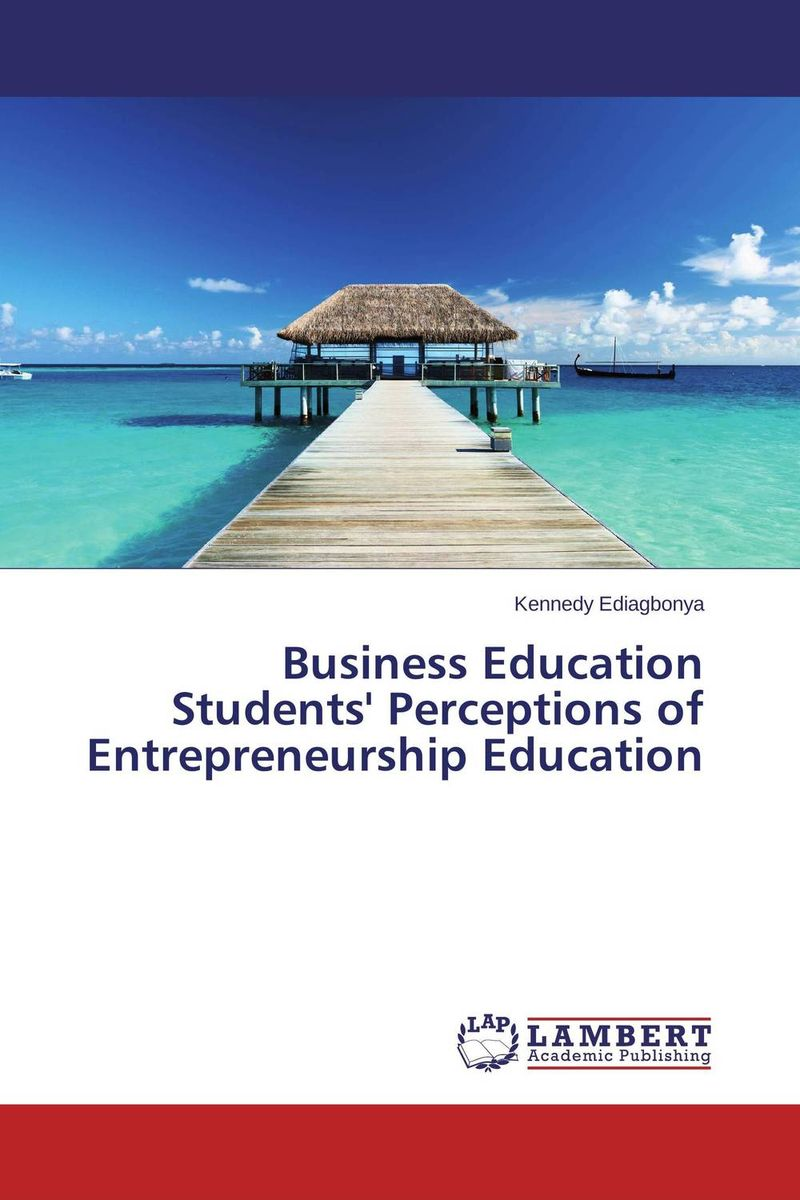 Business Education Students' Perceptions of Entrepreneurship Education пила торцовочная энкор корвет 7