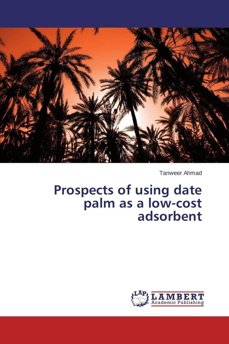 Prospects of using date palm as a low-cost adsorbent comparative adsorption study of methylene blue on low cost adsorbent