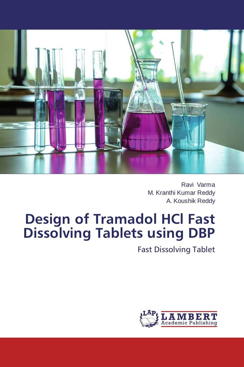 Design of Tramadol HCl Fast Dissolving Tablets using DBP amita yadav kamal singh rathore and geeta m patel formulation evaluation and optimization of mouth dissolving tablets