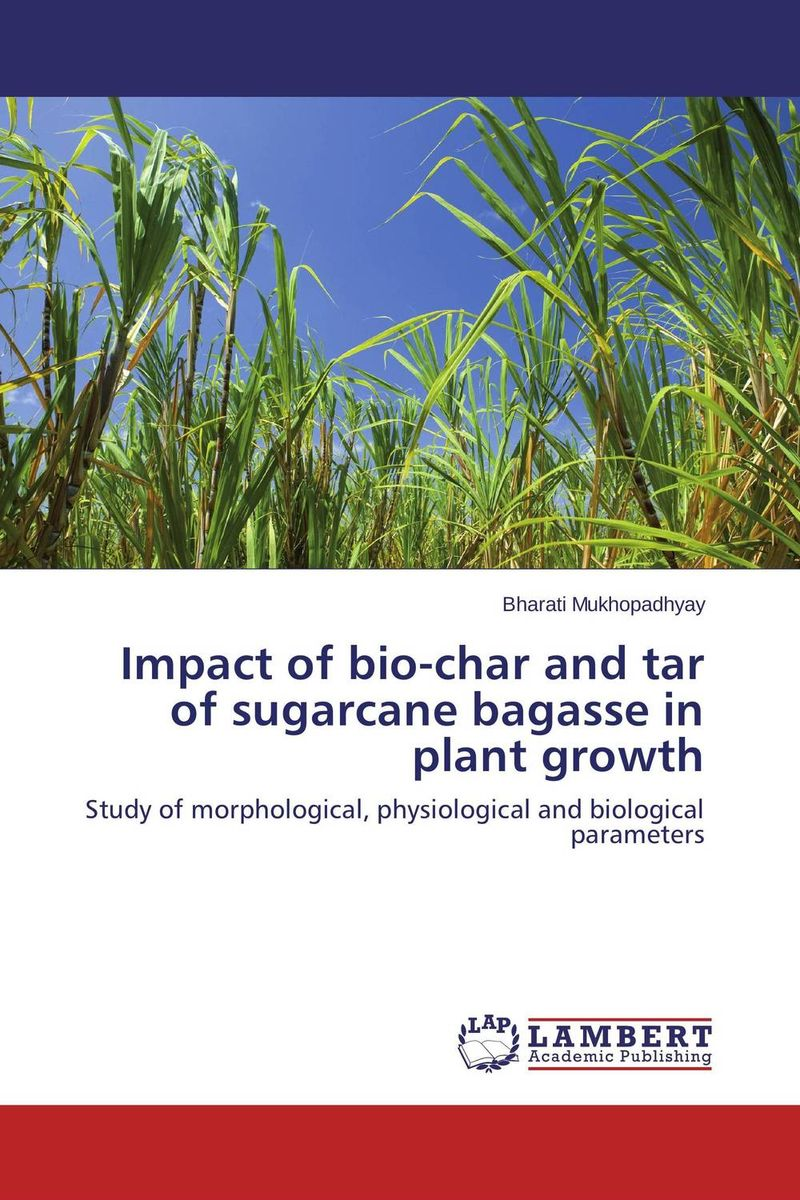 Impact of bio-char and tar of sugarcane bagasse in plant growth the tar aiym krang