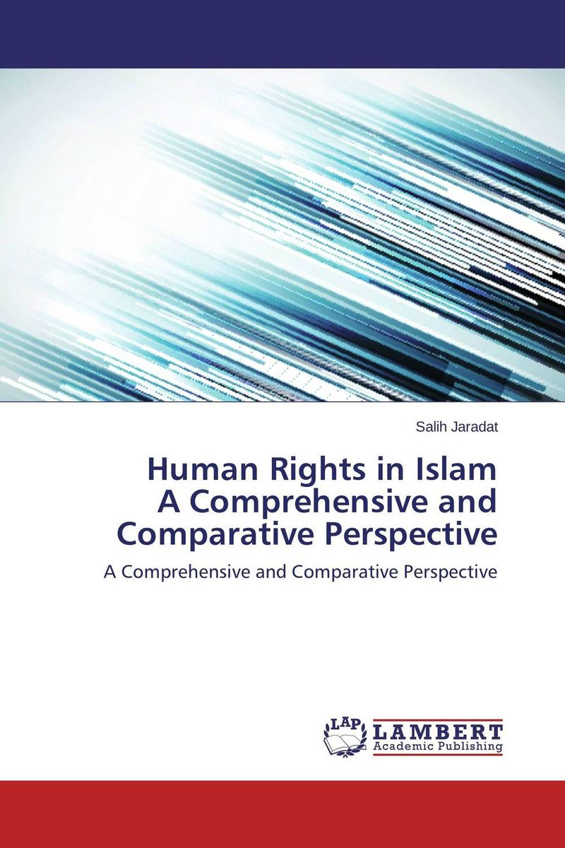 Human Rights in Islam A Comprehensive and Comparative Perspective купить
