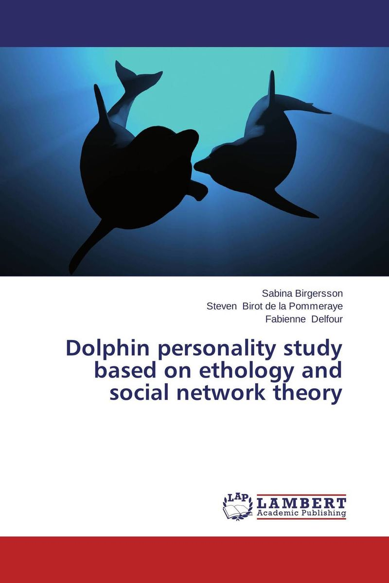 Dolphin personality study based on ethology and social network theory investor s personality and cognitive biases