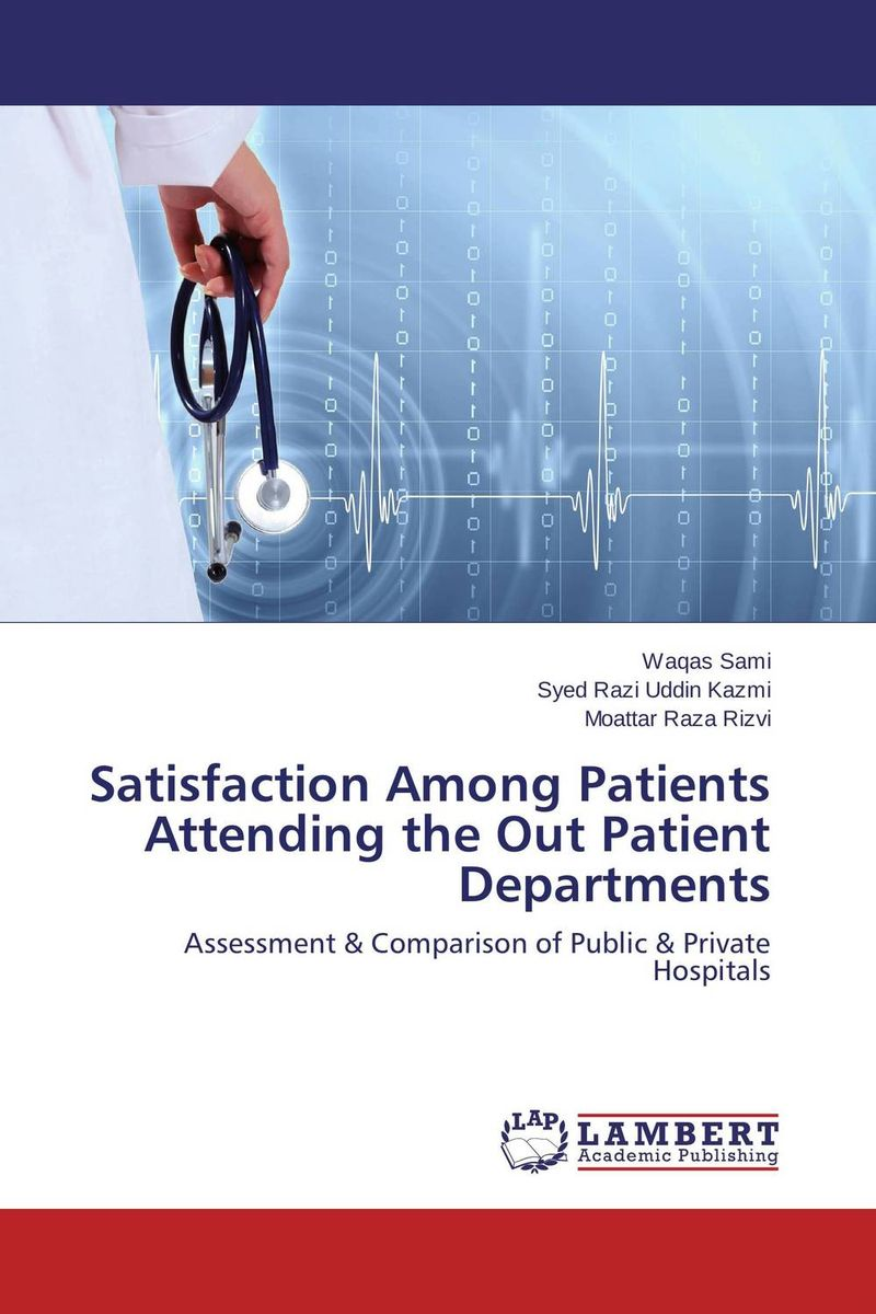 Satisfaction Among Patients Attending the Out Patient Departments a comparative study of public and private healthcare services
