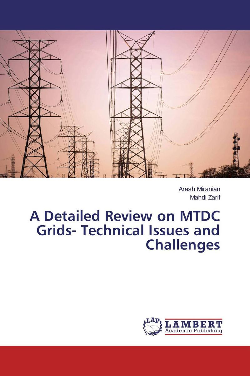 A Detailed Review on MTDC Grids- Technical Issues and Challenges reza kamyab moghadas optimization of double layer grids